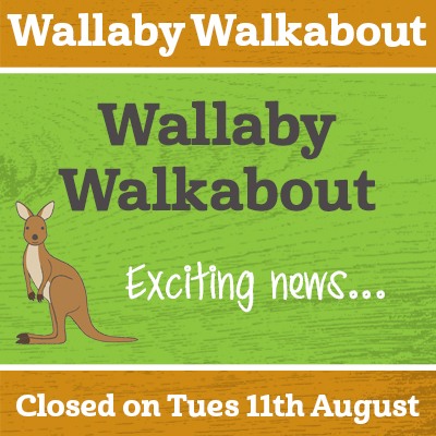 Wallaby Walkabout Closed on Tuesday